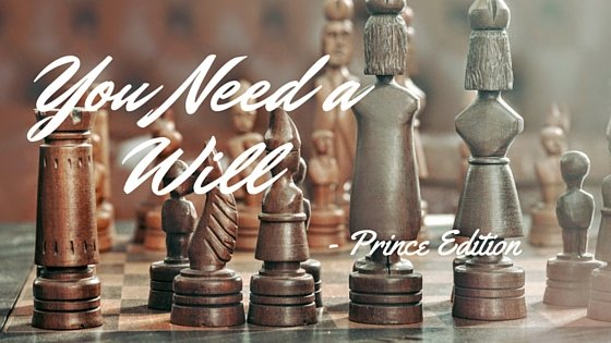 You Need a Will – Prince Edition