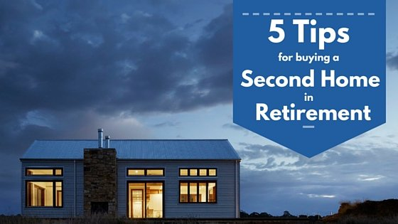 Five Tips for Buying a Second Home in Retirement