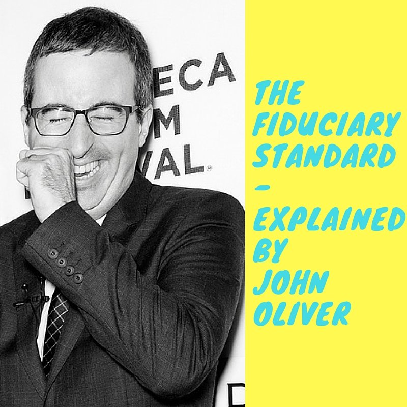 The Fiduciary Standard – Explained by John Oliver