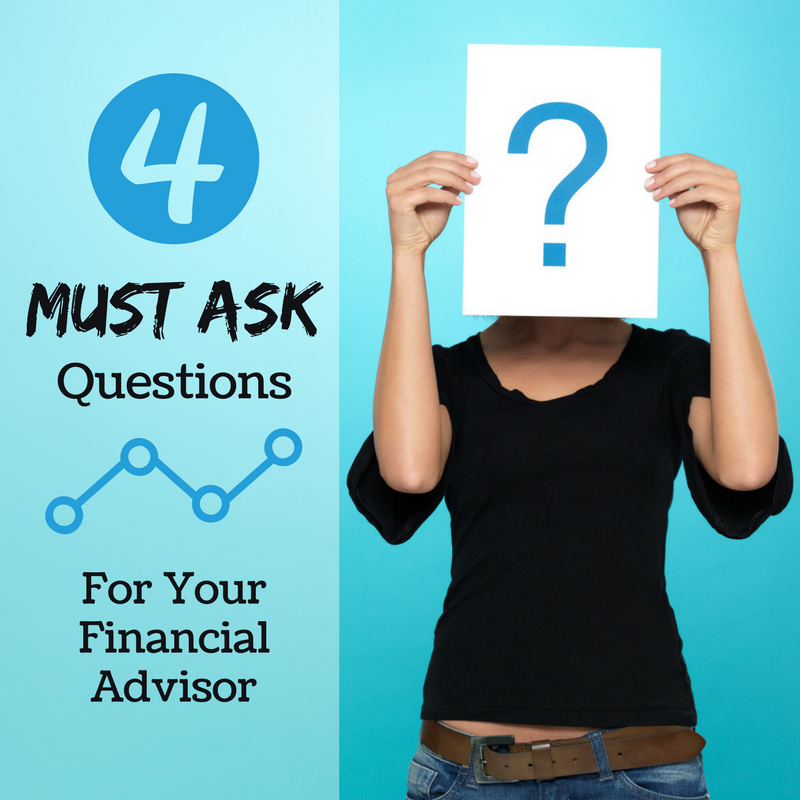"4 ""Must Ask"" Questions Before Hiring a Financial Advisor"