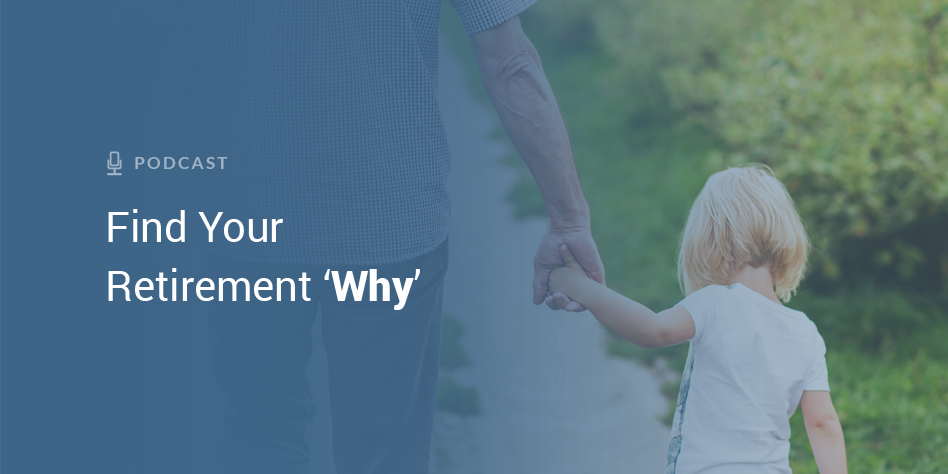 Finding Your Retirement 'Why'