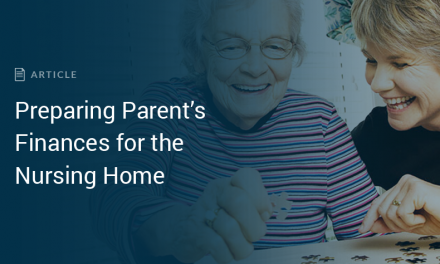 Preparing Parent's Finances for the Nursing Home