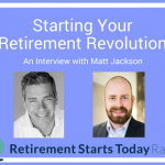 Your 'Retirement Revolution' – An Interview With Matt Jackson