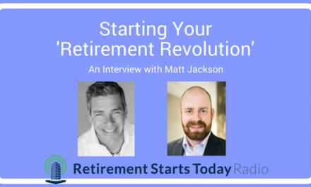 Your 'Retirement Revolution' – An Interview With Matt Jackson