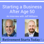 Starting a Business after Age 50 – An Interview With Jeff Williams of BizStarters.com
