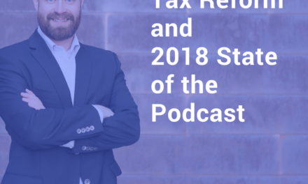 Tax Reform and 2018 State of the Podcast