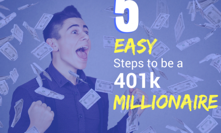 5 Easy Steps to be a 401k Millionaire