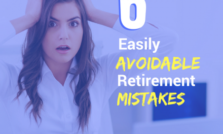 Top 6 Easily Avoidable Retirement Mistakes