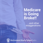 Medicare is Going Broke!! (And Other Exaggerations)