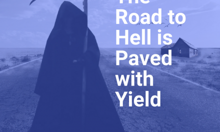 The Road to Hell is Paved With Yield