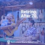 Retiring After 70 Part 1