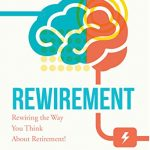 Rewire Your Retirement – An Interview with Jamie Hopkins