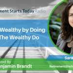 Become Wealthy by Doing What The Wealthy Do, with Sarah Stanley Fallaw, Ep #66