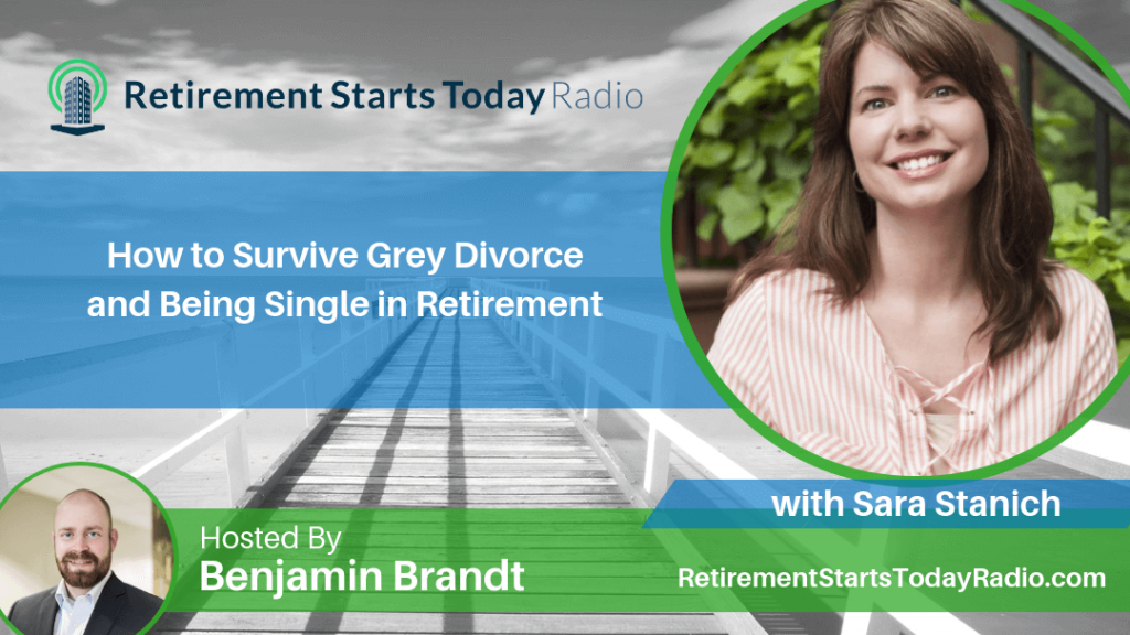 How to Survive Grey Divorce and Being Single in Retirement with Sara Stanich