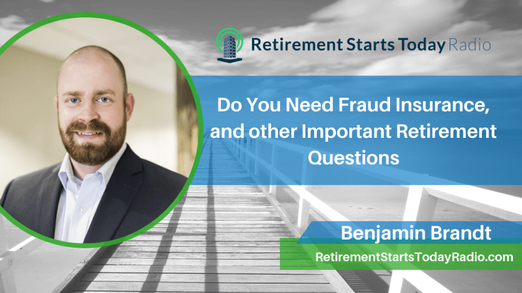 Do You Need Fraud Insurance, and other Important Retirement Questions