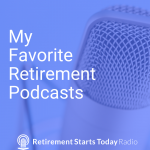 My Favorite Retirement Podcasts, #87