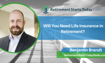 Will You Need Life Insurance in Retirement? Ep # 91