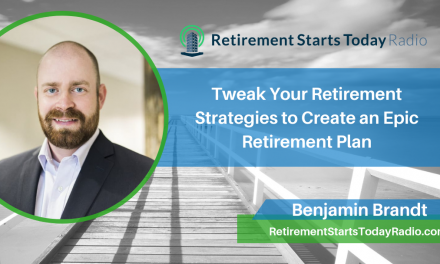 Tweak Your Retirement Strategies to Create an Epic Retirement Plan, Ep #93
