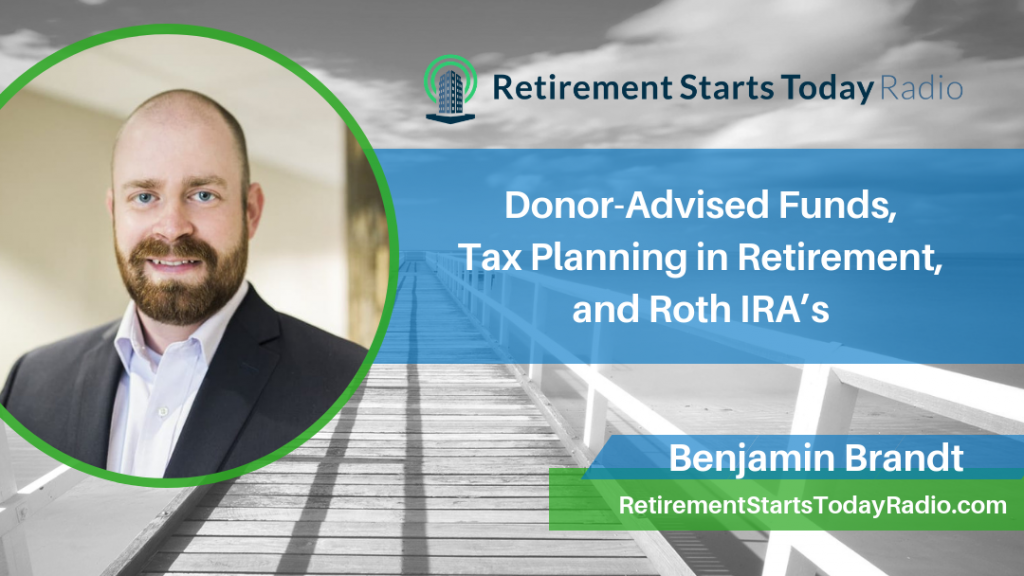 Donor-Advised Funds, Tax Planning in Retirement, and Roth IRA's