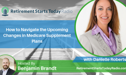 How to Navigate the Upcoming Changes in Medicare Supplement Plans with Danielle Roberts, Ep # 101