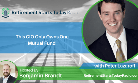 This CIO Only Owns One Mutual Fund with Peter Lazaroff, Ep # 114