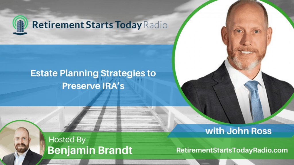 Estate Planning Strategies to Preserve IRA's with John Ross, Ep #124