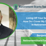 Living Off Your Savings: How Do I Cover My Spending in Retirement? Ep # 130