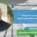 Living Off Your Savings: How to Deal With a Bear Market, Ep # 131