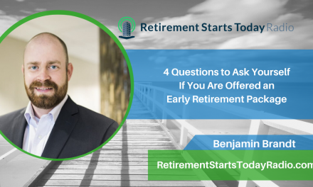 4 Questions to Ask Yourself If You Are Offered an Early Retirement Package, Ep #143