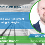 Optimizing Your Retirement Planning Strategies with Grant Bledsoe, Ep # 149