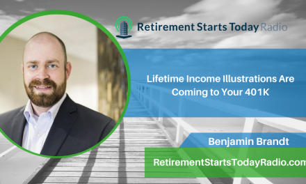 Lifetime Income Illustrations Are Coming to Your 401K, Ep #154