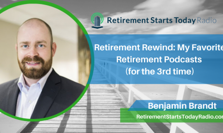 Retirement Rewind: My Favorite Retirement Podcasts (for the 3rd time) #169