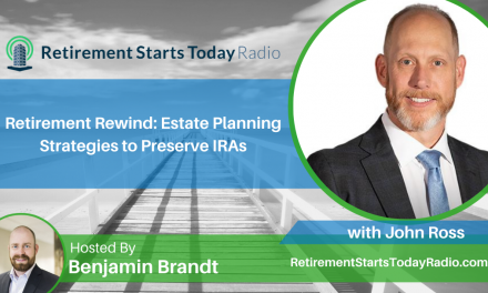 Retirement Rewind: Estate Planning Strategies to Preserve IRAs with John Ross, Ep #171