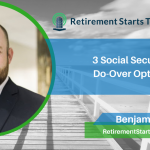 3 Social Security Do-Over Options, Ep # 213